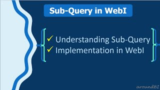 Sub-Query in WebI - Learn with Simple example