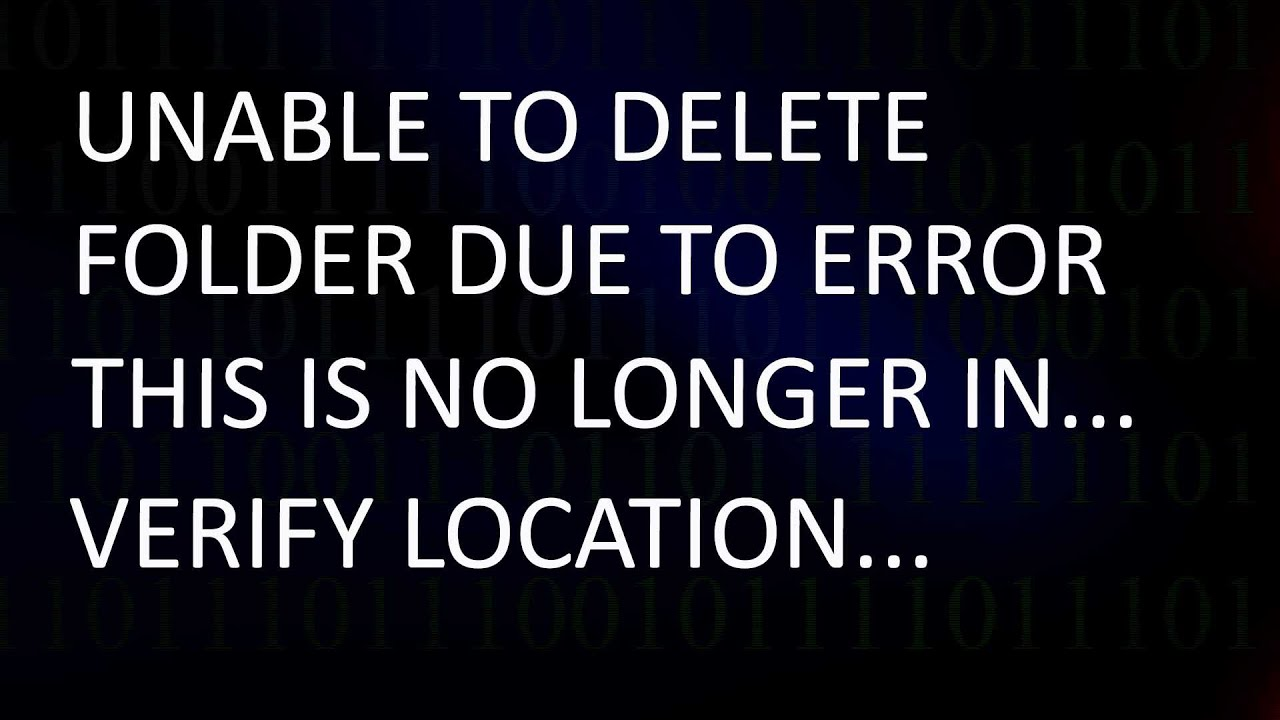 How to Delete This is No Longer located Files for Error \