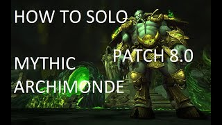 How to Solo: World of Warcraft - Mythic Archimonde 8.0 Pre-Patch (Ret Paladin POV)