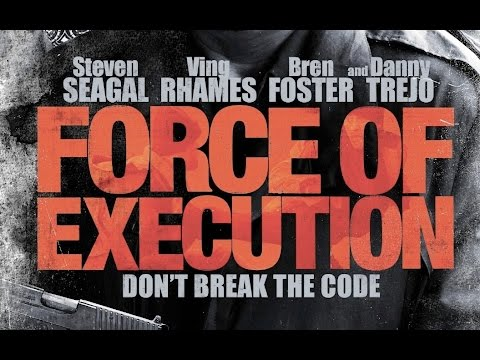 Force of Execution (2013) Steven Seagal kill count