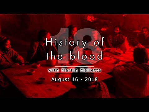 NEW  History of the blood 18 - August 16 2018
