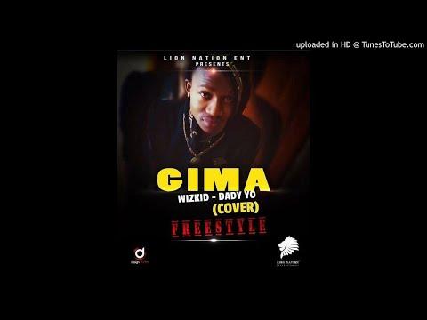 Gima ( Wizkid: Daddy yo cover)