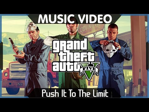 Grand Theft Auto V - Push It To The Limit - Music Video HD