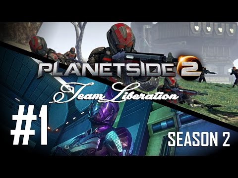 Planetside 2: Team Liberation #1: Divided We Stand [Season 2]