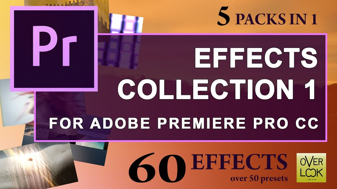 EFFECTS COLLECTION 1 for Adobe Premiere Pro CC | Free download