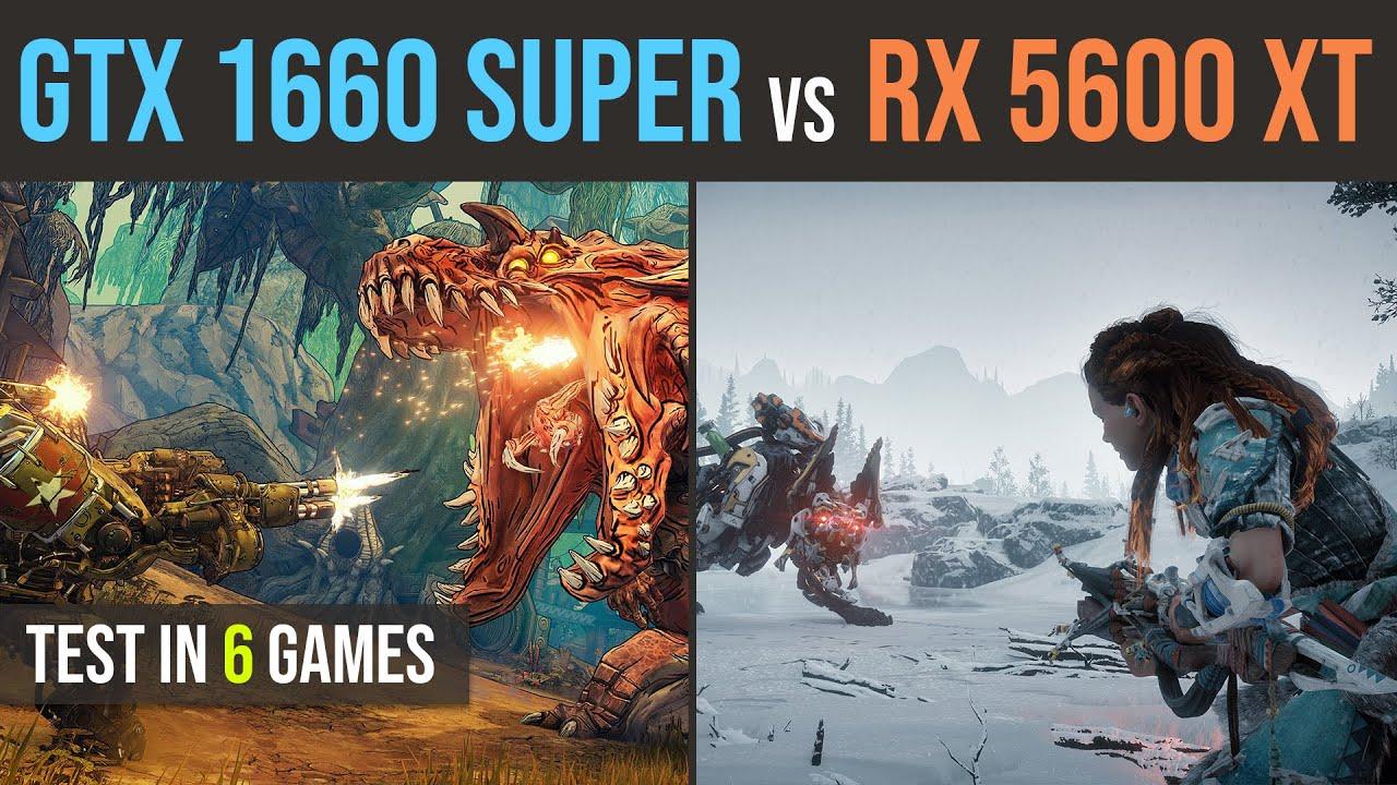 GTX 1660 SUPER VS RX 5600 XT
