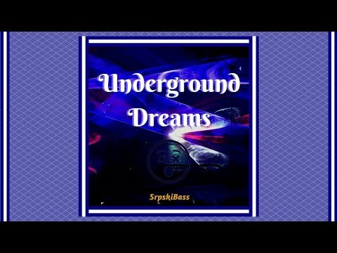 SrpskiBass - Underground Dreams (Soon on Spotify and ITunes)