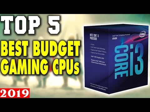 Top 5 - Best Budget Gaming CPUs In 2019