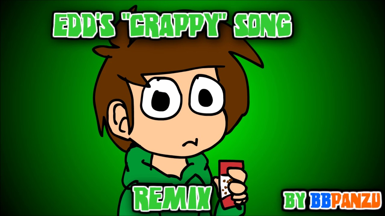 Edds Crappy Song Bbremix In Memory Of Edd Gould Youtube