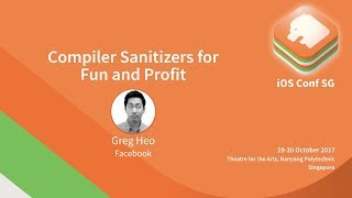 Compiler Sanitizers for Fun and Profit - iOS Conf SG 2017