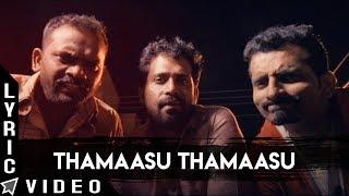 Thamaasu Thamaasu Lyric Video | Odu Raja Odu