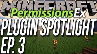 Setup Ranks And More On Your Minecraft Server!! - PermissionsEx (Plugin Spotlight Ep. 3)