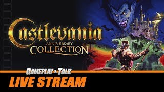 Gameplay and Talk Live Stream - Castlevania Anniversary Collection (variety stream)