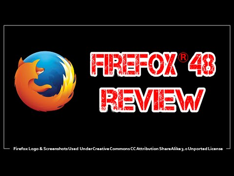 Firefox 48 Review 2016