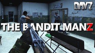 The Bandit ManZ in DayZ!