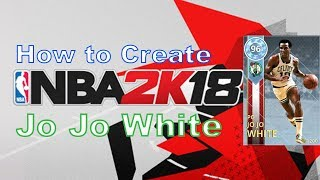 NBA 2K18 How to Create Jo Jo White with Attributes, Tendencies, and More!