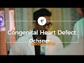 Ochsner Doctor's Note: Congenital Heart Defect - Benjamin Peeler, MD