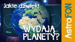 Jakie dźwięki wydają planety ( ostrzeżenie o ciarkach na plecach ;) ) - Astrofon