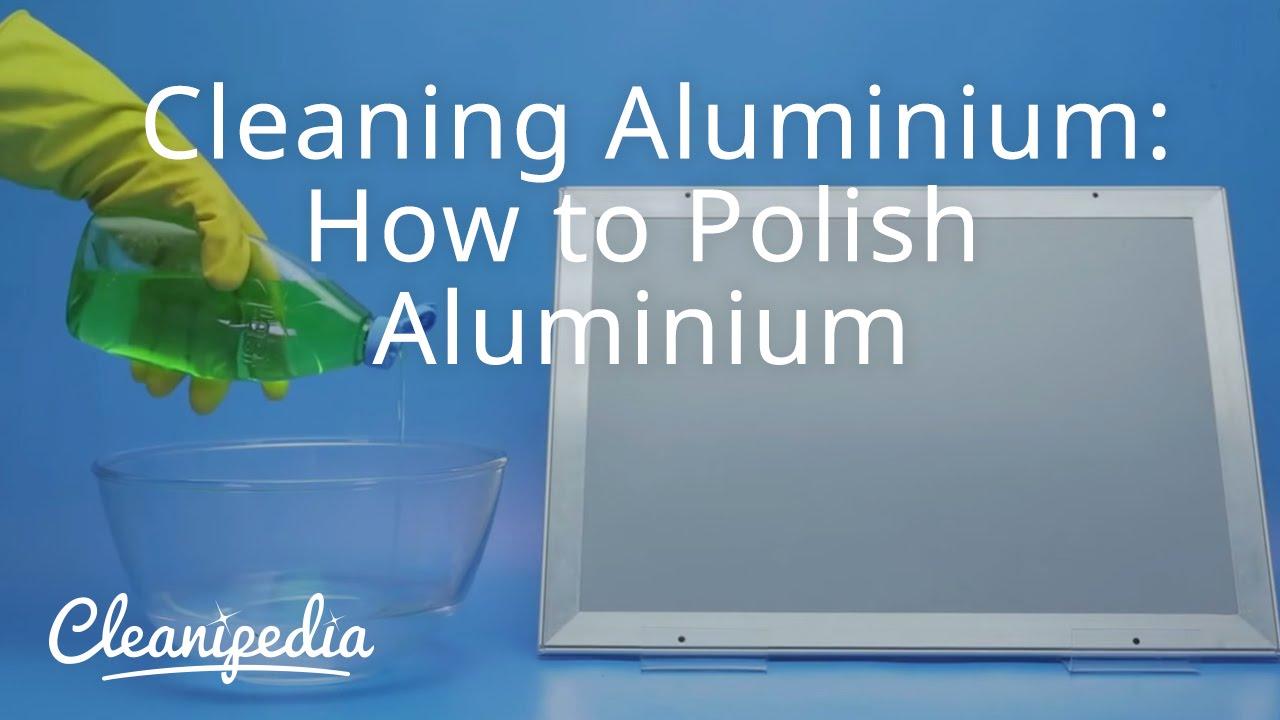 Cleaning Aluminium How To Polish Aluminium Youtube