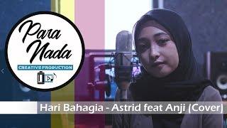 ASTRID feat ANJI HARI BAHAGIA (COVER)
