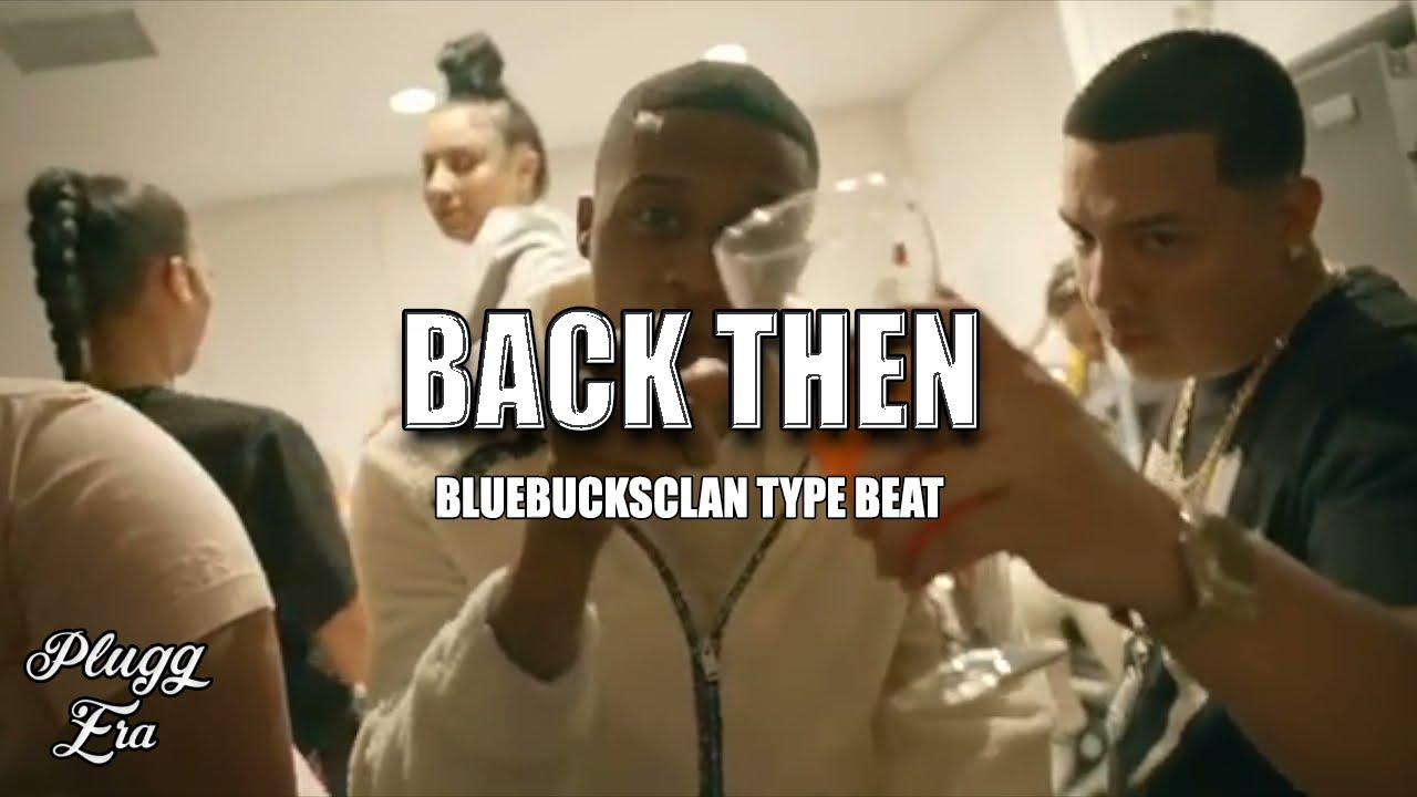 BlueBucksClan Type Beat - Back Then