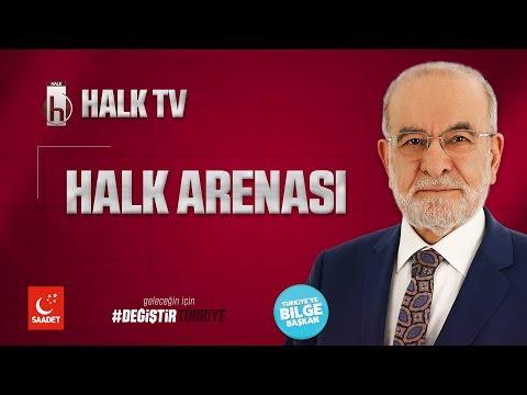 Halk Arenası - Halk Tv   Cumhurbaşkanı Adayı Temel Karamollaoğlu - 08.06.2018