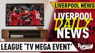 Premier League Could Finish With 'TV Mega Event' | Liverpool Daily News LIVE