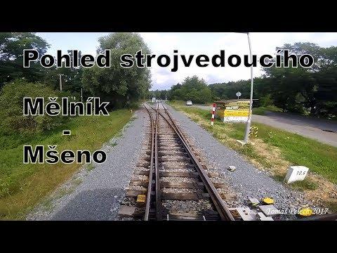 Train Driver's view / Pohled strojvedoucího MĚLNÍK - MŠENO (trať 076)