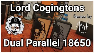 Lord Cogingtons Parallel 18650 Unregulated Mod - 3D Printed - Full review