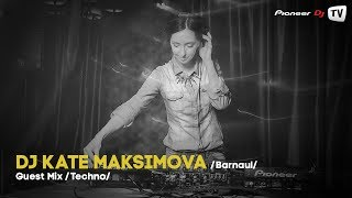DJ Kate Maksimova (Barnaul) (Techno) ► Guest Mix @ Pioneer DJ TV