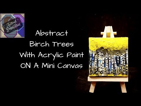 Abstract Birch Trees With Acrylic Painting On A Mini Canvas #iamacreator