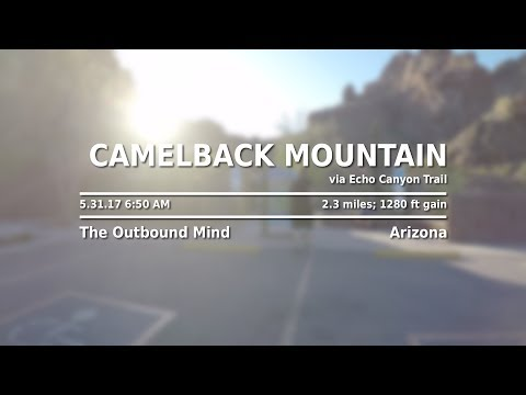 Full-Length Hike: Camelback Mountain (Arizona), by The Outbound Mind