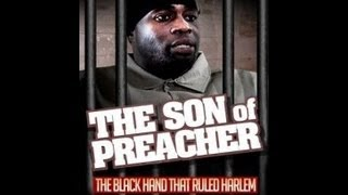 The Black Hand That Ruled Harlem Son Of Preacher (Full Documentary) (HD)