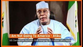 Nigeria News Today: I Am Not Going To America - Atiku Abubakar (19/06/2018)