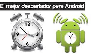 El mejor Despertador Para Android [AndroTube]