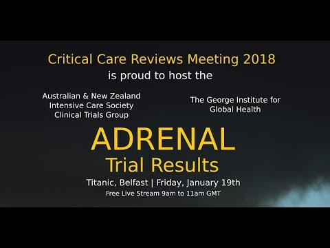 Critical Care Reviews Meeting 2018 - ADRENAL Trial Results