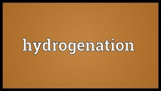 Hydrogenation Meaning