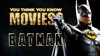 Batman - You Think You Know Movies?