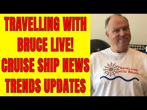 Travelling with Bruce Cruise Ship News Trends and Updates 8 pm et