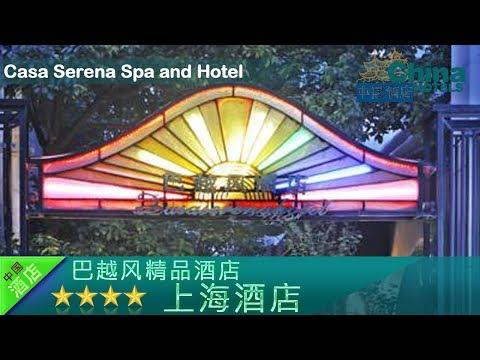 Casa Serena Spa and Hotel - Shanghai Hotels, China