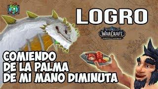 LOGRO: Comiendo de la palma de mi mano diminuta | World of Warcraft