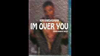 Download Kim Kardashian - Im Over You (RAY J DISS) (100% REAL) MP3 song and Music Video