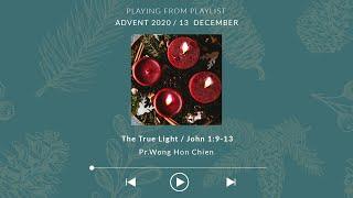 Advent III: The True Light - Pr Wong Hon Chien