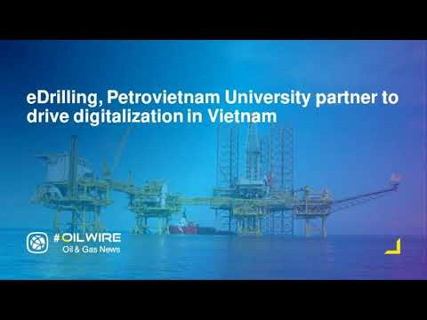 eDrilling, Petrovietnam University partner to drive digitalization in Vietnam