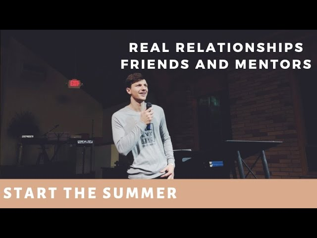Real Relationships Friends and Mentors - Andrey Lozovskiy | Start The Summer Series | One Way Youth