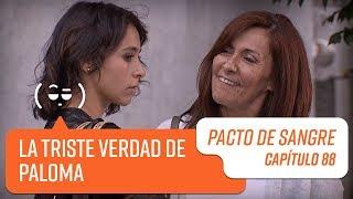 La triste verdad de Paloma   Pacto de Sangre   Capítulo 88