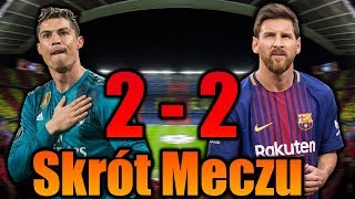 FC Barcelona vs Real Madrid 2-2 Skrót Meczu (Hisz. k) 06/05/2018