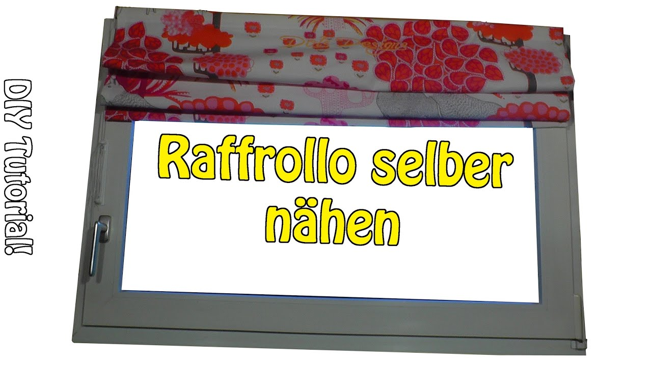 diy faltrollo raffrollo selber n hen n hen f r anf nger anleitung youtube. Black Bedroom Furniture Sets. Home Design Ideas