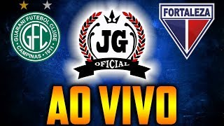 🔴 Guarani x Fortaleza BRASILEIRÃO 2018 AO VIVO [CanalJGEsportes]