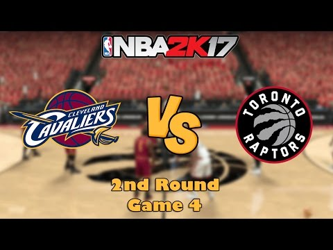 Cleveland Cavaliers vs. Toronto Rapters - Game 4 - 2nd Round - NBA Playoffs! - NBA 2K17